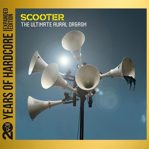 Scooter альбом The Ultimate Aural Orgasm (20 Years of Hardcore - Expanded Edition) [Remastered]