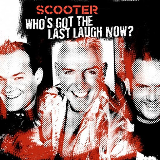 Scooter альбом Who's Got the Last Laugh Now?