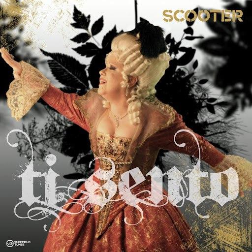 Scooter альбом Ti Sento