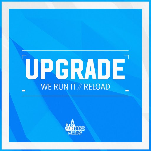UpGrade альбом We Run It / Reload