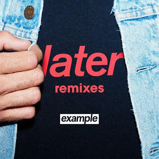 Example альбом Later (Remixes)