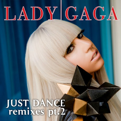 Lady Gaga альбом Just Dance: Remixes, Part 2