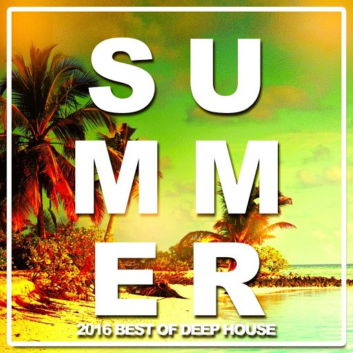 Various Artists альбом Summer 2016: Best of Deep House