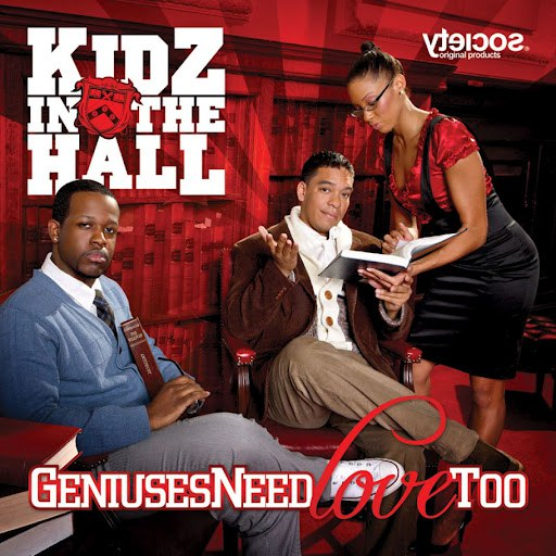 Kidz In The Hall альбом Geniuses Need Love Too
