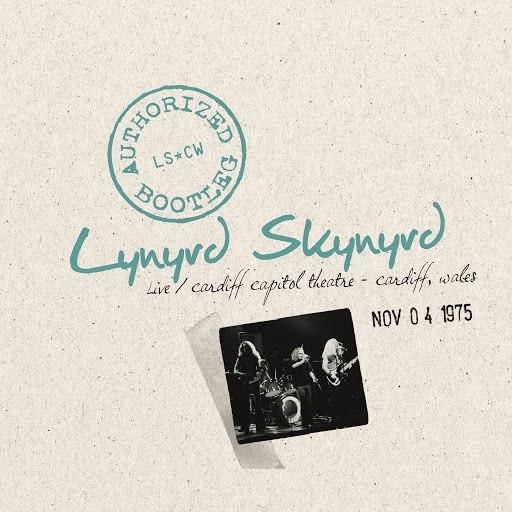 Lynyrd Skynyrd альбом Authorized Bootleg - Live Cardiff Capitol Theatre, Cardiff, Wales, November 4, 1975