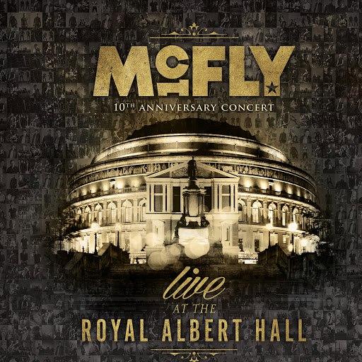McFly альбом 10th Anniversary Concert - Royal Albert Hall (Live)