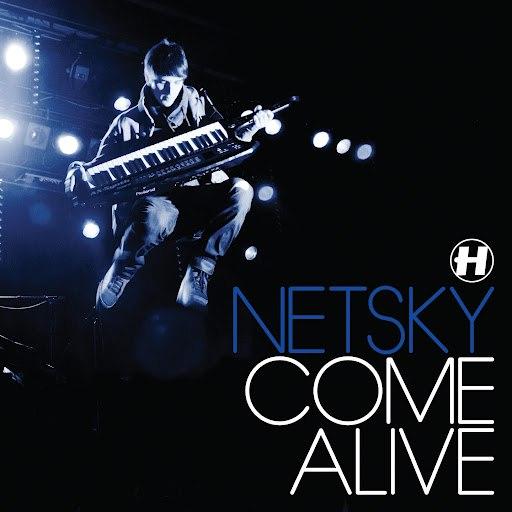 Netsky альбом Come Alive