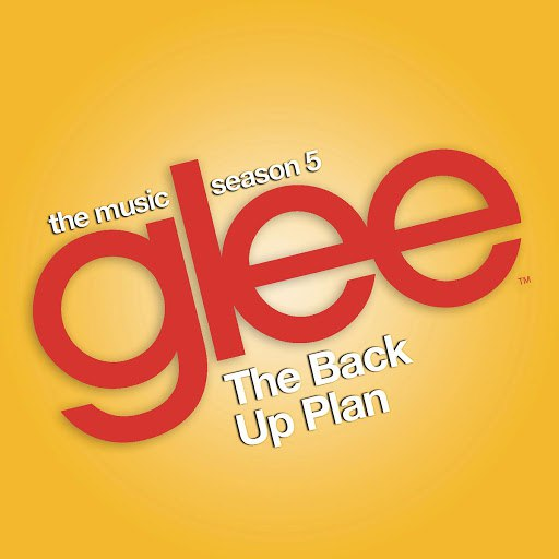 Glee Cast альбом Glee: The Music, The Back Up Plan