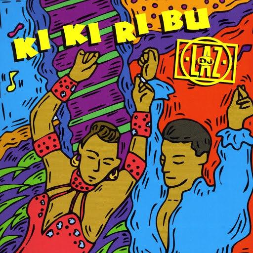DJ Laz альбом Ki Ki Ri Bu
