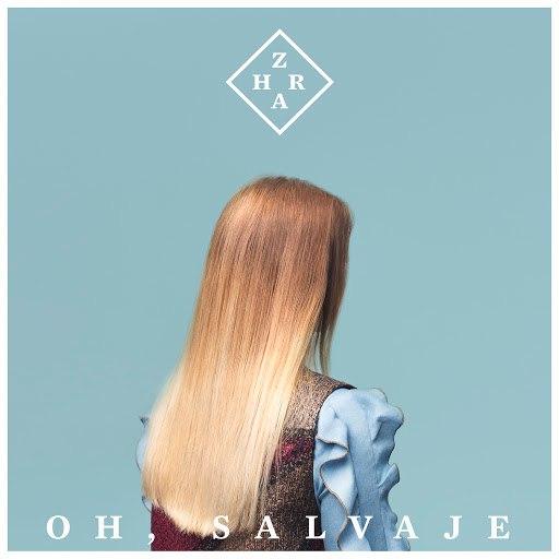 Zahara альбом Oh, Salvaje