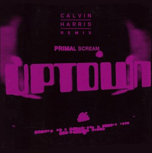 Primal Scream альбом Uptown (Calvin Harris Remix)