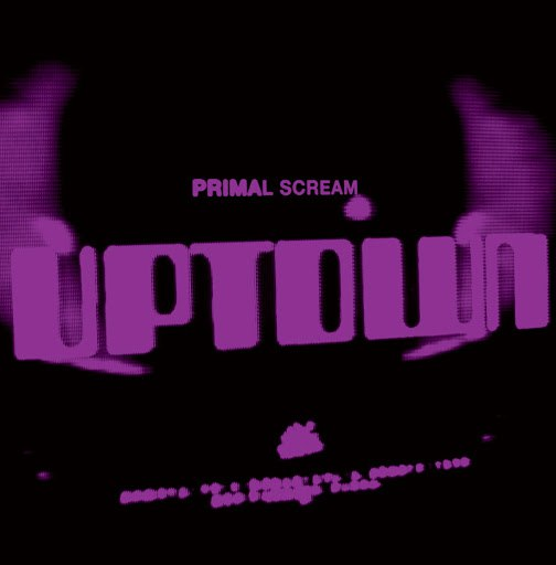 Primal Scream альбом Uptown