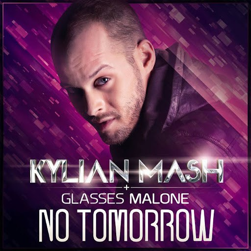 Kylian Mash album No Tomorrow (feat. Glasses Malone)