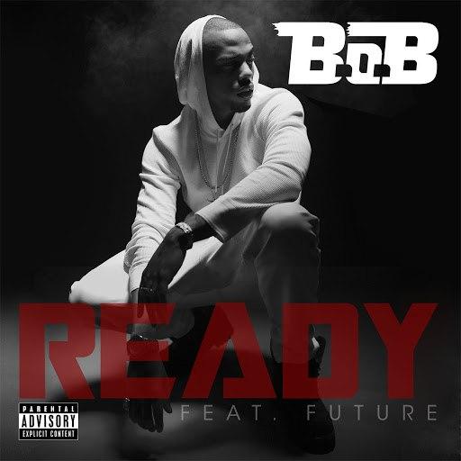 B.o.B альбом Ready (feat. Future)