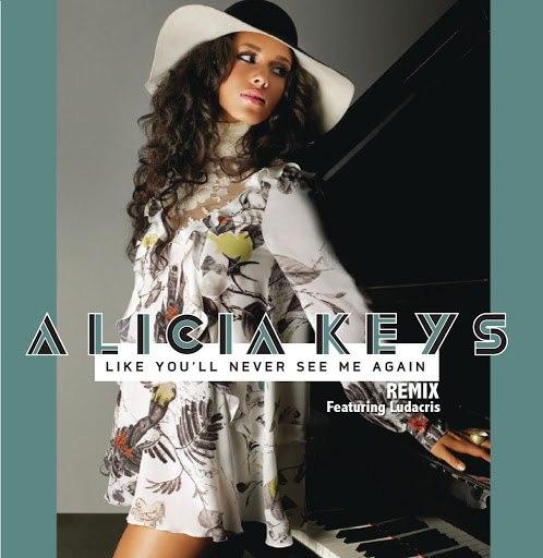 Alicia Keys альбом Like You'll Never See Me Again (Remix)