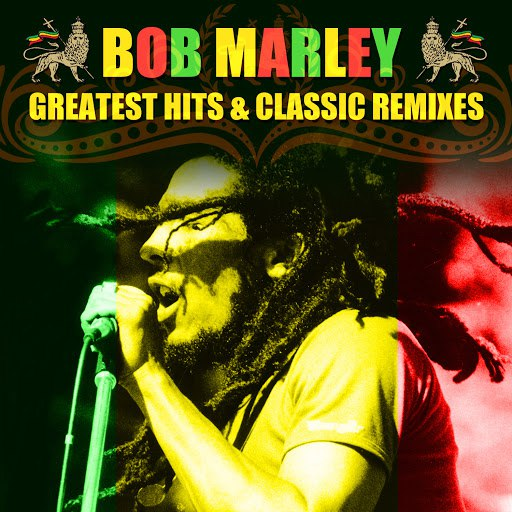 bob marley альбом Greatest Hits & Classic Remixes