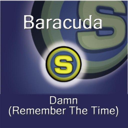Baracuda альбом Damn, Remember the Time