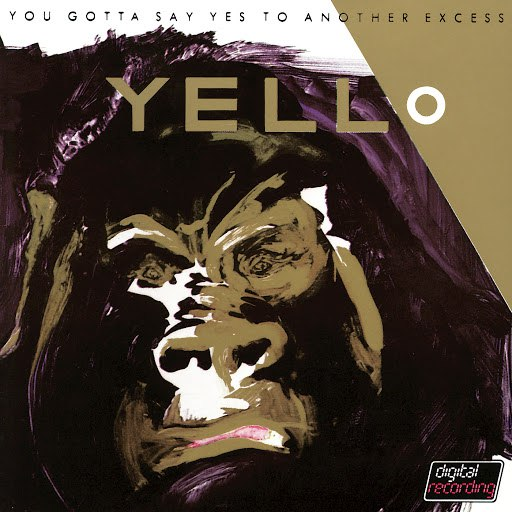 Yello альбом You Gotta Say Yes To Another Excess (Remastered 2005)