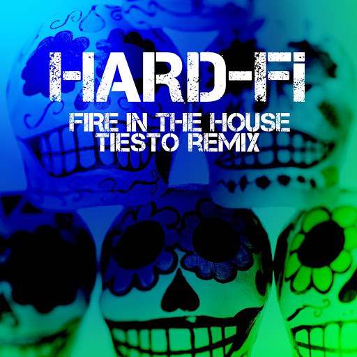 Hard-Fi альбом Fire In The House (Tiesto Remix)