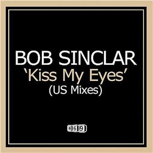 Bob Sinclar альбом Kiss My Eyes