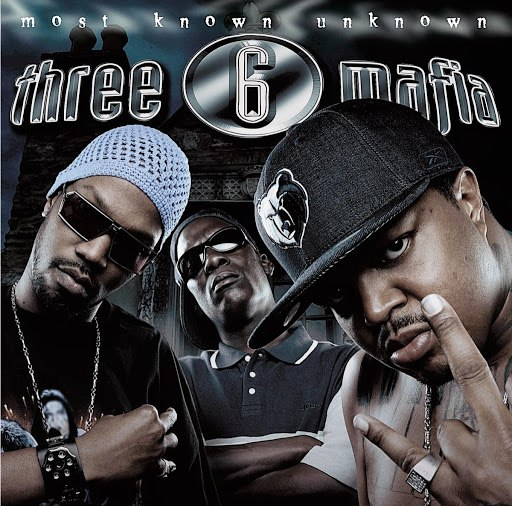 Three 6 Mafia альбом Most Known Unknown (Explicit)