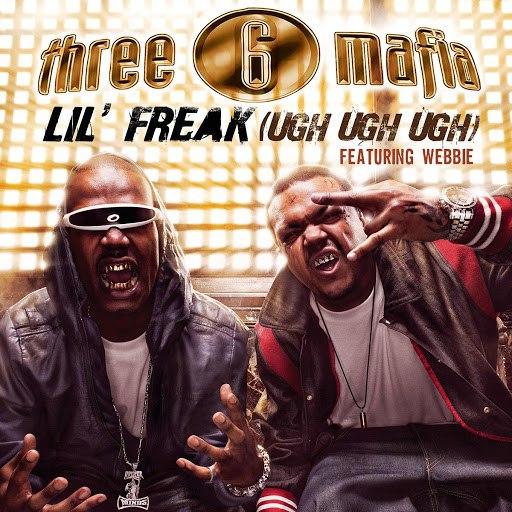 Three 6 Mafia альбом Lil' Freak (Ugh Ugh Ugh) (Clean Album Version featuring Webbie)