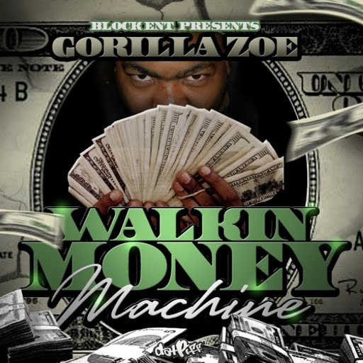 Gorilla Zoe альбом Walkin Money Machine