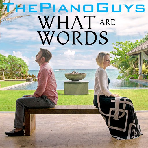 The Piano Guys альбом What Are Words