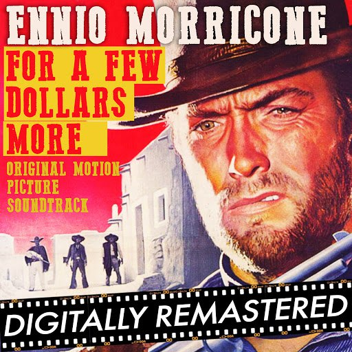 Ennio Morricone альбом For a Few Dollars More (Original Motion Picture Soundtrack) - Remastered
