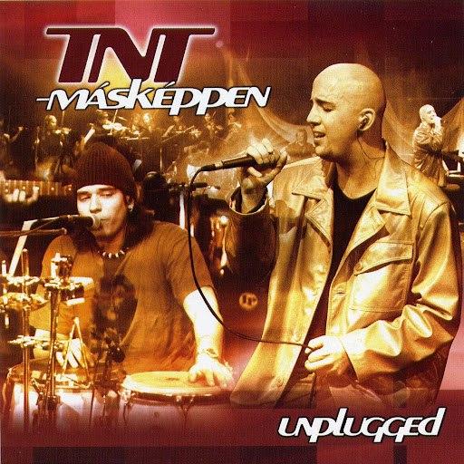 TNT альбом Másképpen/Unplugged