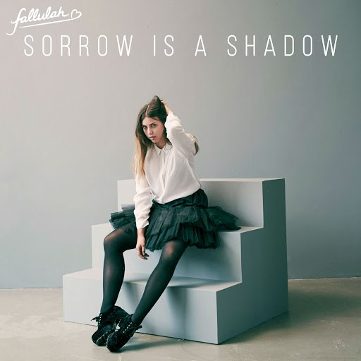 Fallulah альбом Sorrow Is a Shadow