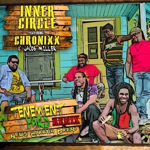 Inner Circle альбом Tenement Yard (News Carrying Dread) [feat. Chronixx, Jacob Miller]