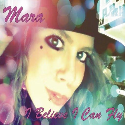 Мара альбом I Believe I Can Fly