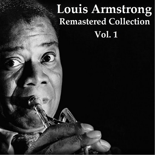 Louis Armstrong альбом Remastered Collection, Vol. 1 (Remastered 2014)