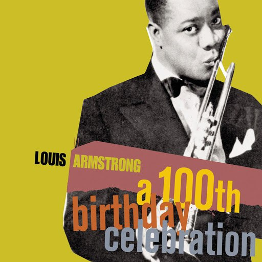 Louis Armstrong альбом A 100th Birthday Celebration