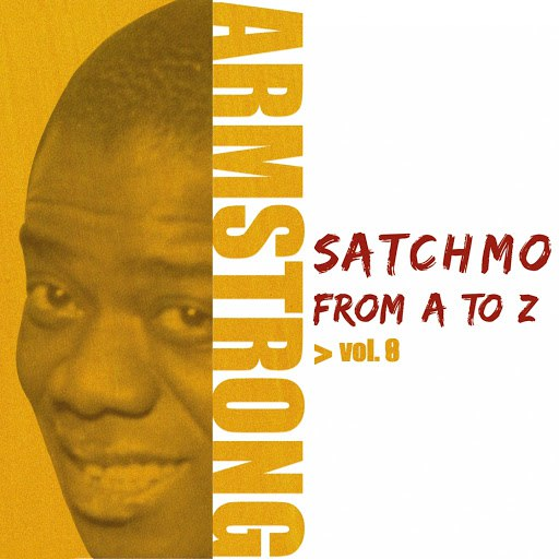 Louis Armstrong альбом Satchmo from A to Z (Vol. 8)