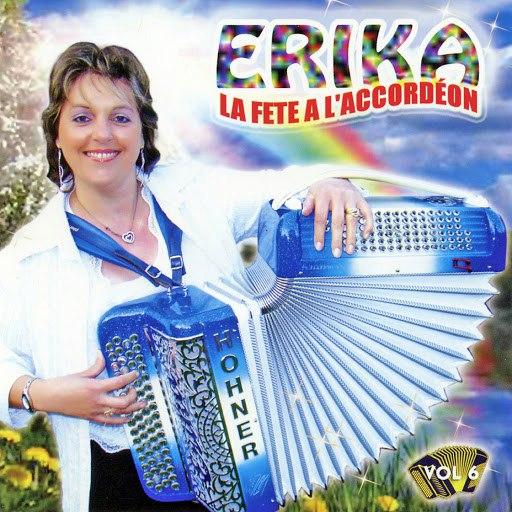 Erika альбом La Fête A L'accordéon Vol. 6