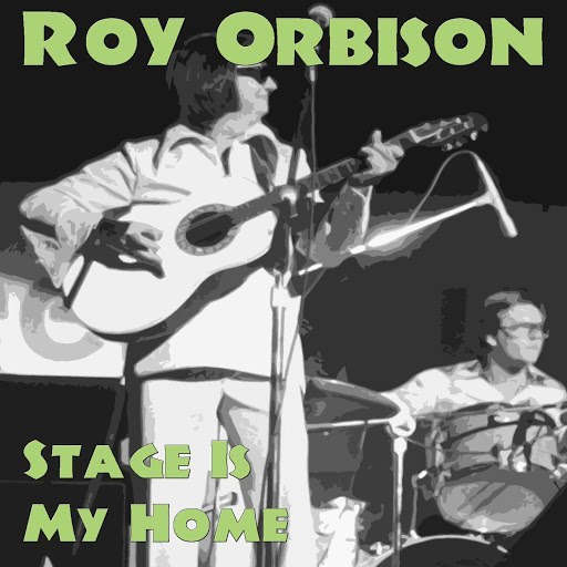Roy Orbison альбом Stage Is My Home