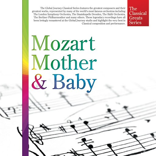 Wolfgang Amadeus Mozart альбом The Classical Greats Series, Vol. 34: Mozart for Mother & Baby