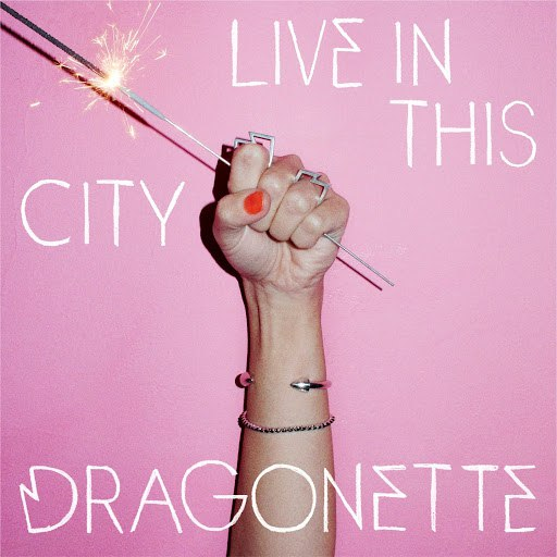 Dragonette альбом Live In This City