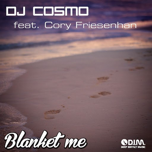 DJ Cosmo альбом Blanket Me (feat. Cory Friesenhan)