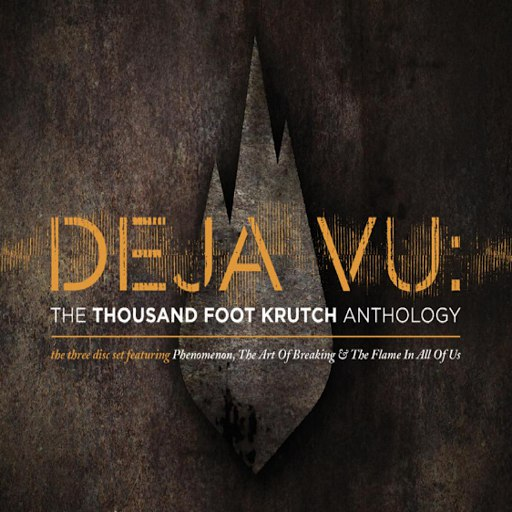 Thousand Foot Krutch альбом Deja Vu (The Thousand Foot Krutch Anthology)
