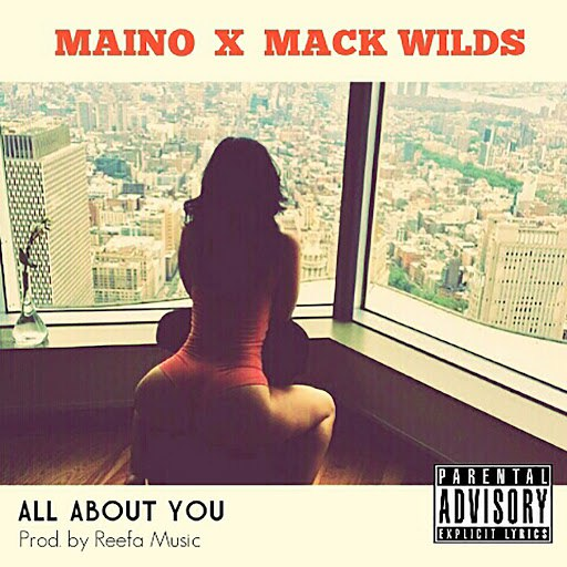 Maino альбом All About You (feat. Mack Wild)
