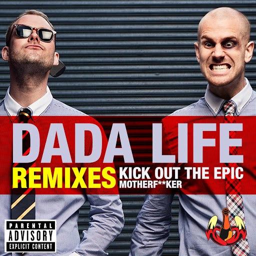 Dada Life альбом Kick Out The Epic Motherf**ker (Vocal Version)