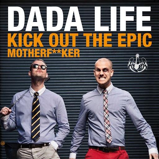 Dada Life альбом Kick Out The Epic Motherf**ker
