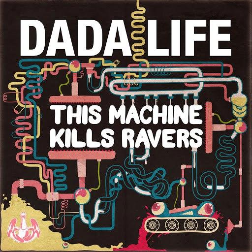 Dada Life альбом This Machine Kills Ravers