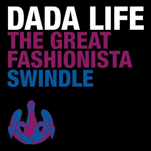 Dada Life альбом The Great Fashionista Swindle