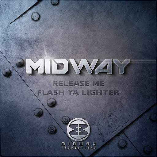 MIDWAY альбом Release Me / Flash Ya Lighter