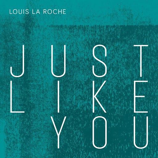 Louis La Roche альбом Just Like You