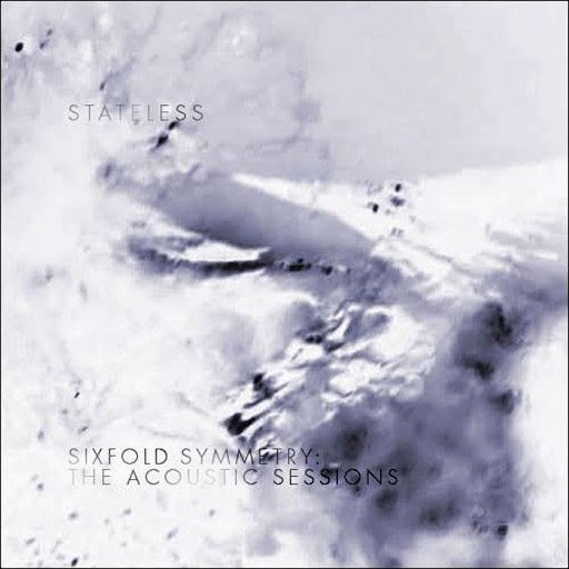 Stateless альбом Sixfold Symmetry: The Acoustic Sessions